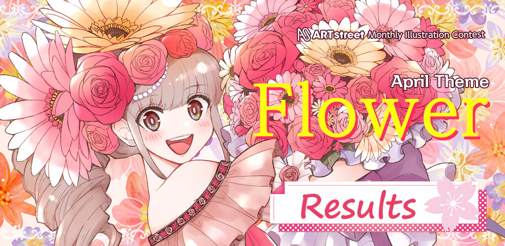 ART street Monthly Illustration Contest Theme For April: Flower| Contest - ART street by MediBang