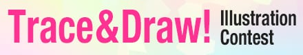 Trace & Draw! Illustration Contest