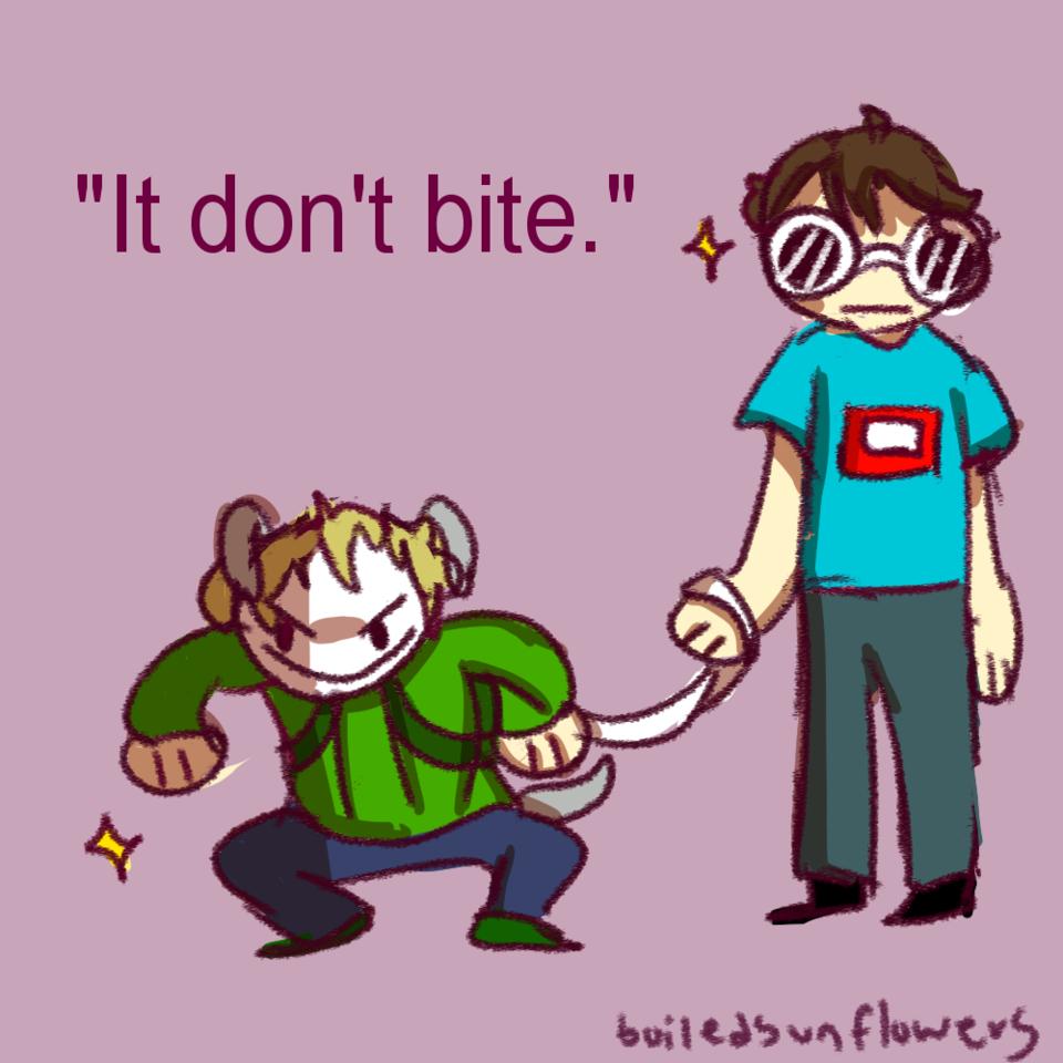 It dont bite.  Illust of boiledsunflowers CLIPSTUDIOPAINT dog georgenotfound medibangpaint Minecraft DreamTeam Dream