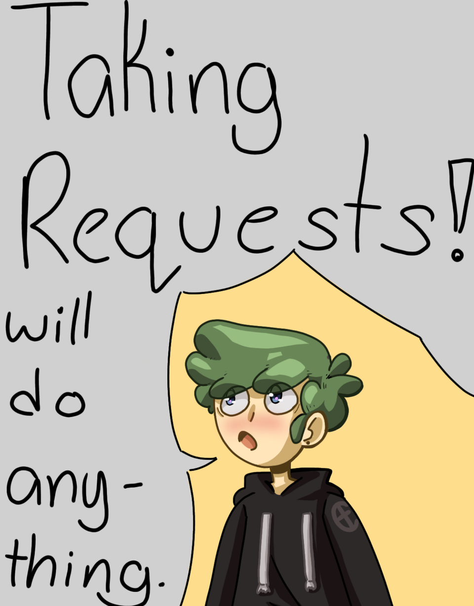 request anything, will be drawn. Illust of TylerdameTHICC medibangpaint cute anything drawing oc's happy anime requests adorable scary