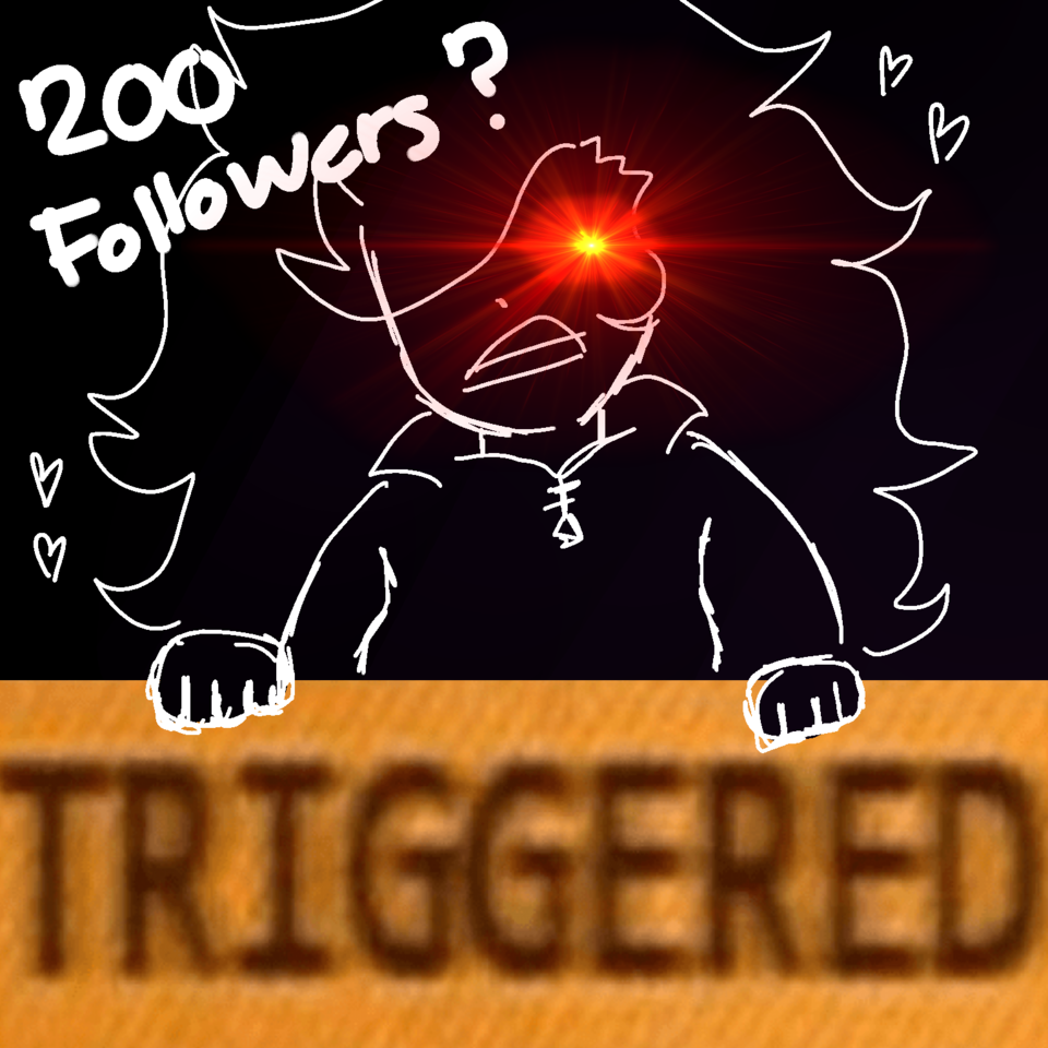200 FOLLOWERS?! Illust of hxneybun TRIGGER Special