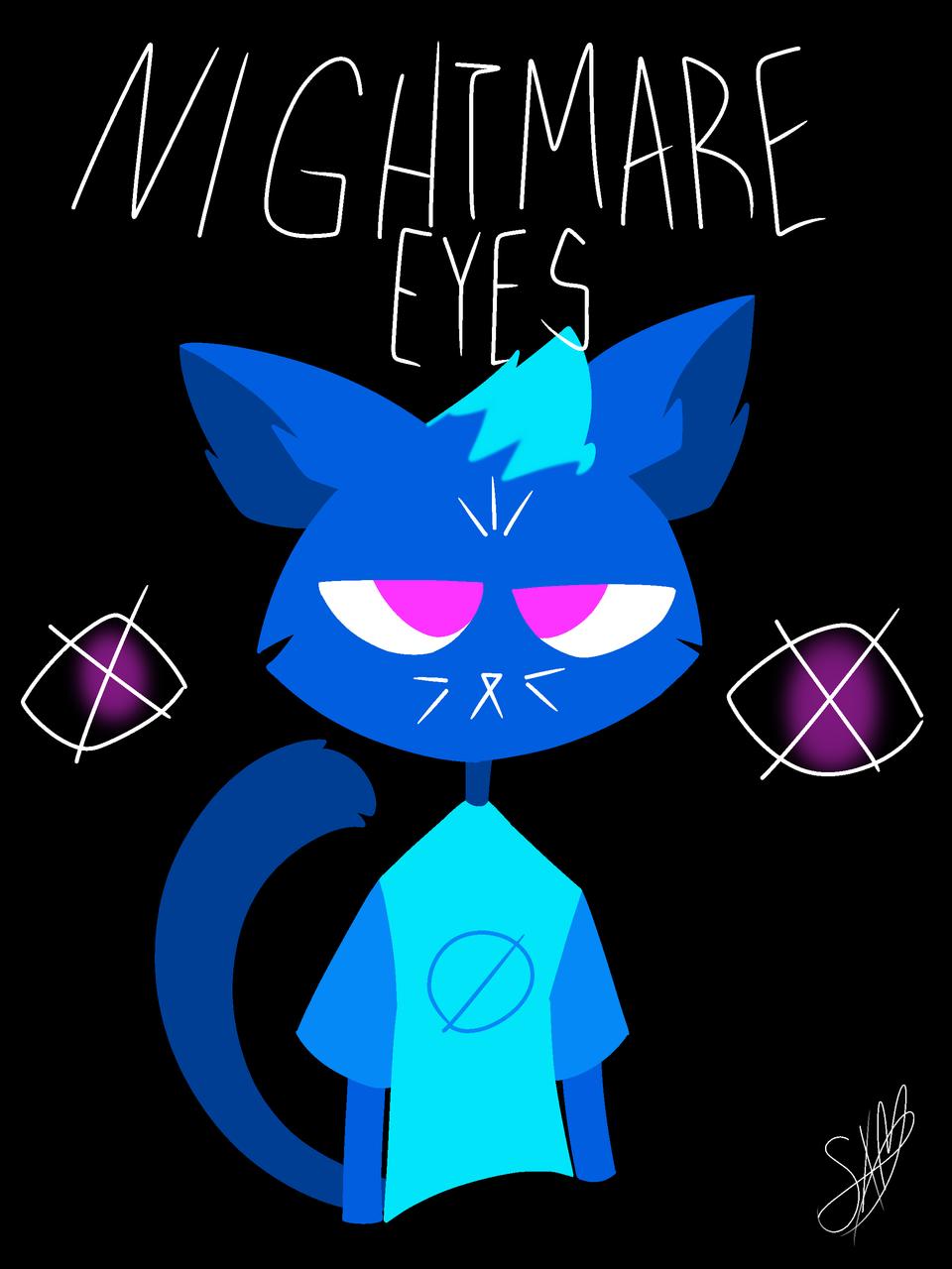 """""""I got Nightmare Eyes."""""""